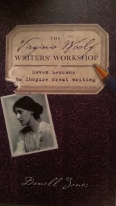 The Virginia Woolf Writers' Workshop: Seven Lessons to Inspire Great Writer